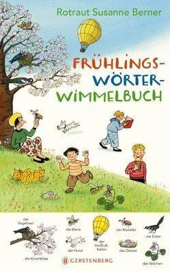 Frühlings-Wörterwimmelbuch von Berner,  Rotraut Susanne