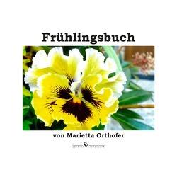 Frühlingsbuch für Kinder und Erwachsene von Orthofer,  Marietta