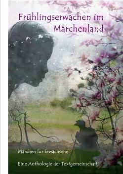 Frühlingserwachen im Märchenland von Textgemeinschaft,  Anthologie