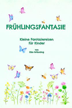 Frühlingsfantasie von Bräunling,  Elke, Janetzko,  Stephen, Walter,  Paul G
