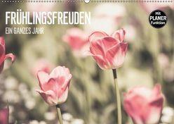 Frühlingsfreuden – Ein ganzes Jahr (Wandkalender 2018 DIN A2 quer) von Dobrindt,  Jeanette