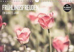 Frühlingsfreuden – Ein ganzes Jahr (Wandkalender 2019 DIN A4 quer) von Dobrindt,  Jeanette