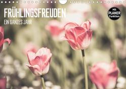 Frühlingsfreuden – Ein ganzes Jahr (Wandkalender 2020 DIN A4 quer) von Dobrindt,  Jeanette