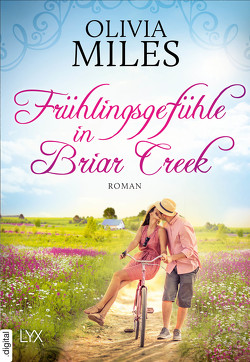 Frühlingsgefühle in Briar Creek von Eglinger,  Yvonne, Miles,  Olivia