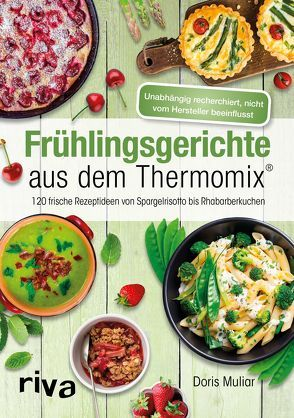 Frühlingsgerichte aus dem Thermomix® von Muliar,  Doris