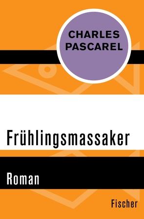 Frühlingsmassaker von Pascarel,  Charles, Wittkopp,  Justus Franz
