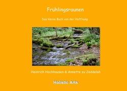 Frühlingsraunen von Annette zu Jeddeloh,  Heinrich Hochhausen (Fotograf), Hochhausen,  Heinrich