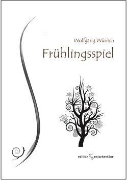Frühlingsspiel von Wünsch,  Wolfgang
