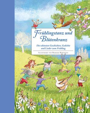 Frühlingstanz und Blütenkranz – Ein Hausbuch für gemeinsame Familienzeit von Korthues,  Barbara