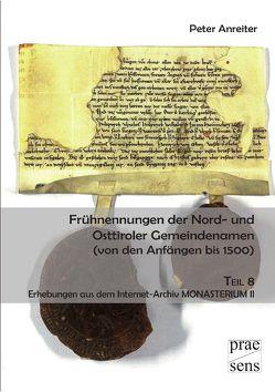 Frühnennungen der Nord- und Osttiroler Gemeindenamen (von den Anfängen bis 1500) von Anreiter,  Peter