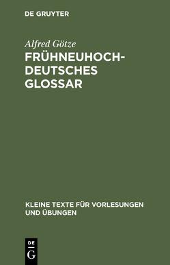 Frühneuhochdeutsches Glossar von Goetze,  Alfred
