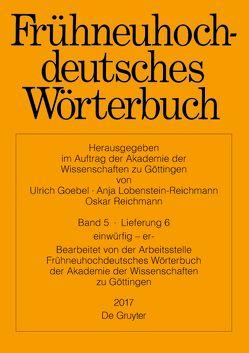 Frühneuhochdeutsches Wörterbuch / einwürfig − er- von Anderson,  Robert R., Goebel,  Ulrich, Lobenstein-Reichmann,  Anja, Reichmann,  Oskar