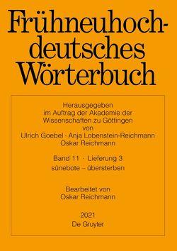 Frühneuhochdeutsches Wörterbuch / sünebote – übersterben von Reichmann,  Oskar