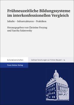 Frühneuzeitliche Bildungssysteme im interkonfessionellen Vergleich von Freytag,  Christine, Salatowsky,  Sascha