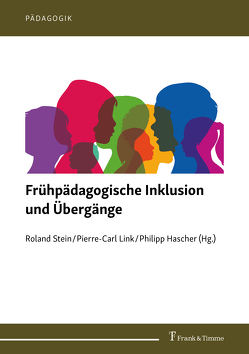 Frühpädagogische Inklusion und Übergänge von Hascher,  Philipp, Link,  Pierre-Carl, Stein,  Roland