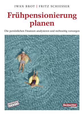Frühpensionierung planen von Iwan,  Brot, Schiesser,  Fritz