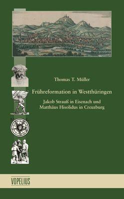 Frühreformation in Westthüringen von Müller,  Thomas T