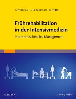 Frührehabilitation in der Intensivmedizin von Nessizius,  Stefan, Nydahl,  Peter, Rottensteiner,  Cornelia