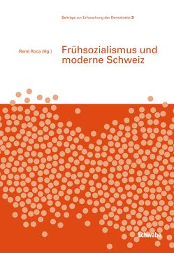 Frühsozialismus und moderne Schweiz von Roca,  René