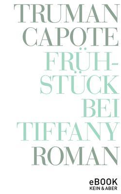Frühstück bei Tiffany von Capote,  Truman, Roshani,  Anuschka, Zerning,  Heidi