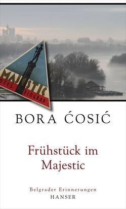 Frühstück im Majestic von Ćosić,  Bora, Wolf-Griesshaber,  Katharina