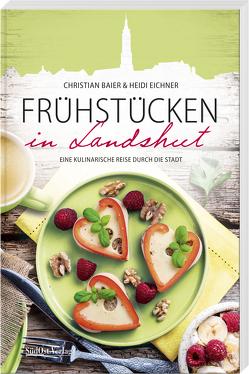 Frühstücken in Landshut von Baier,  Christian, Eichner,  Heidi