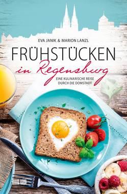 Frühstücken in Regensburg von Janik,  Eva, Lanzl,  Marion
