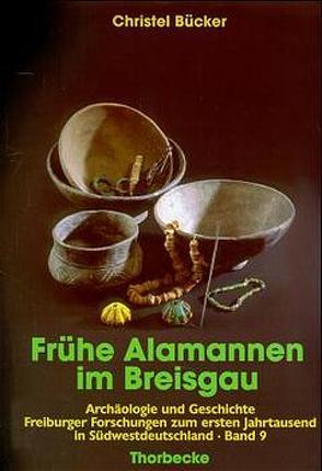 Frühe Alamannen im Breisgau von Bücker,  Christel