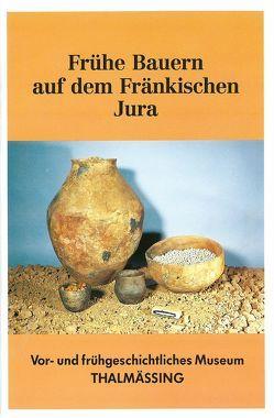 Frühe Bauern auf dem Fränkischen Jura von Hutzelmann,  Helmut, Wurdak,  Ernst, Zeitler,  John P