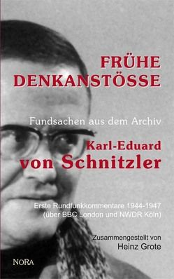 Frühe Denkanstöße von Grote,  Heinz, Schnitzler,  Karl E von
