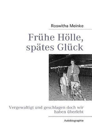 Frühe Hölle, spätes Glück von Meinke,  Roswitha