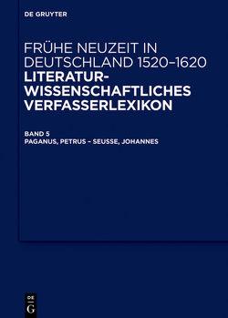 Frühe Neuzeit in Deutschland. 1520-1620 / Paganus, Petrus – Seusse, Johannes von Kipf,  Klaus, Kühlmann,  Wilhelm
