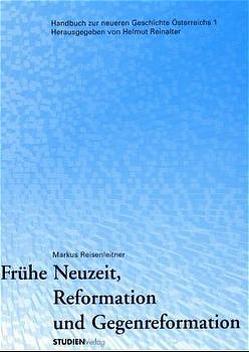 Frühe Neuzeit, Reformation und Gegenreformation von Reisenleitner,  Markus