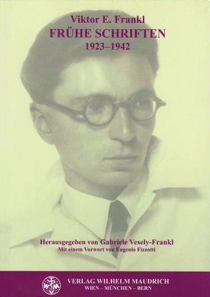 Frühe Schriften 1923 – 1942 von Fizzotti,  Eugenio, Frankl,  Viktor E., Vesely-Frankl,  Gabriele