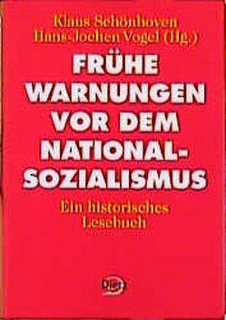 Frühe Warnungen vor dem Nationalsozialismus von Schönhoven,  Klaus, Süßmuth,  Rita, Vogel,  Hans J