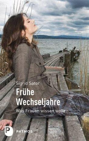Frühe Wechseljahre von Sator,  Sigrid