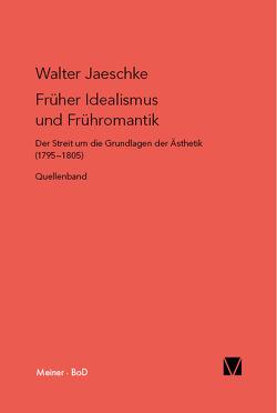 Früher Idealismus und Frühromantik von Jaeschke,  Walter
