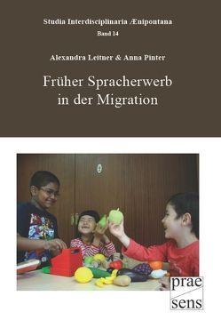 Früher Spracherwerb in der Migration von Leitner,  Alexandra, Pinter,  Anna