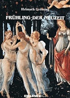 Frühling der Neuzeit von Grössing,  Helmuth