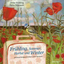 Frühling, Sommer, Herbst und Winter von Ottkowski,  Petra, Strätling,  Ulrike
