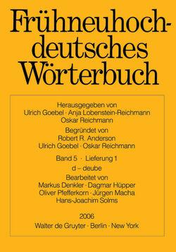 Frühneuhochdeutsches Wörterbuch / d – deube von Denkler,  Markus, Hüpper,  Dagmar, Macha,  Jürgen, Pfefferkorn,  Oliver, Solms,  Hans Joachim