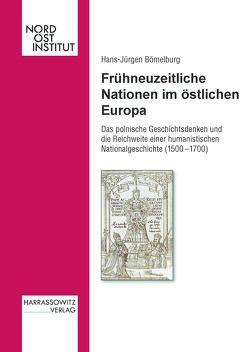 Frühneuzeitliche Nationen im östlichen Europa von Bömelburg,  Hans J