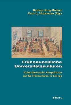 Frühneuzeitliche Universitätskulturen von Krug-Richter,  Barbara, Mohrmann,  Ruth E