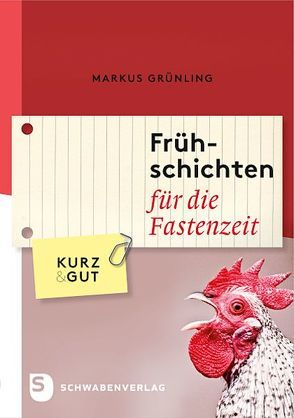 Frühschichten für die Fastenzeit von Grünling,  Markus