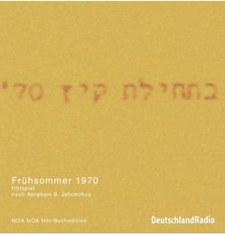 Frühsommer 1970 von Blech,  Hans Ch, Groth,  Sylvester, Jehoschua,  Abraham B., Koester,  Jan, Rehm,  Werner, Wilhelmi,  Ernie