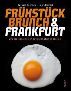 Frühstück & Brunch in Frankfurt von Goerlich,  Barbara, Schick,  Ingrid