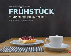 Frühstück – Chancen für die Bäckerei von Kräling,  Werner, Kütscher,  Bernd, Nierhaus,  Pierre, Veith,  Rainer