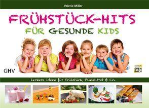Frühstück-Hits für gesunde Kids von Miller,  Valerie