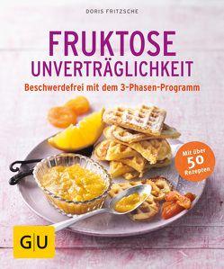 Fruktose-Unverträglichkeit von Fritzsche,  Doris