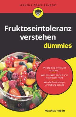 Fruktoseintoleranz verstehen für Dummies von Robert,  Matthias